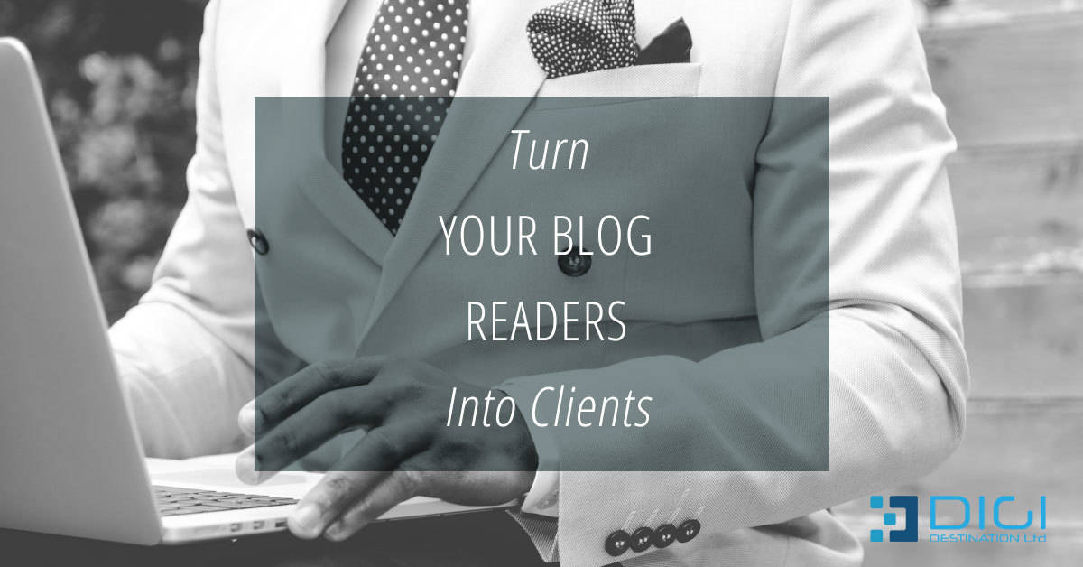 How to turn your blog readers into clients