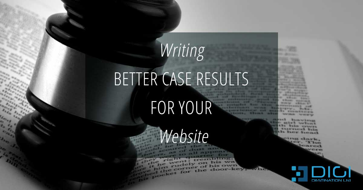 Writing Better Case Results From Your Website