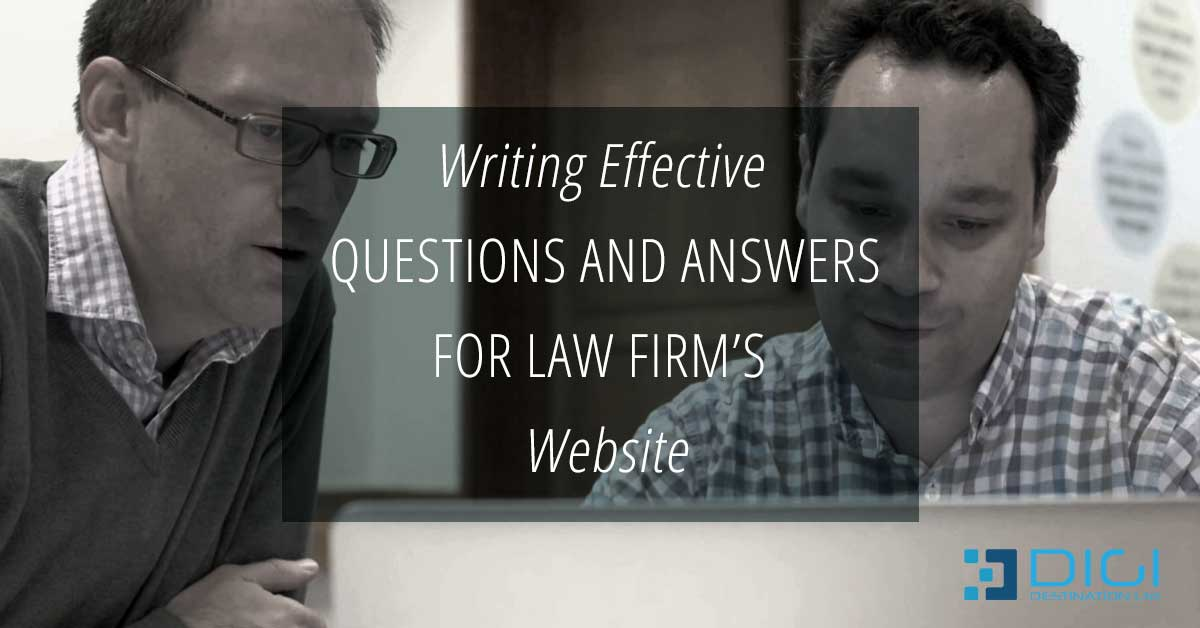 Writing Effective Questions And Answers For Law Firm's Website