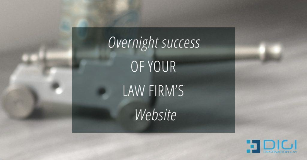 Overnight success of your law firm's website? Truth or Myth?